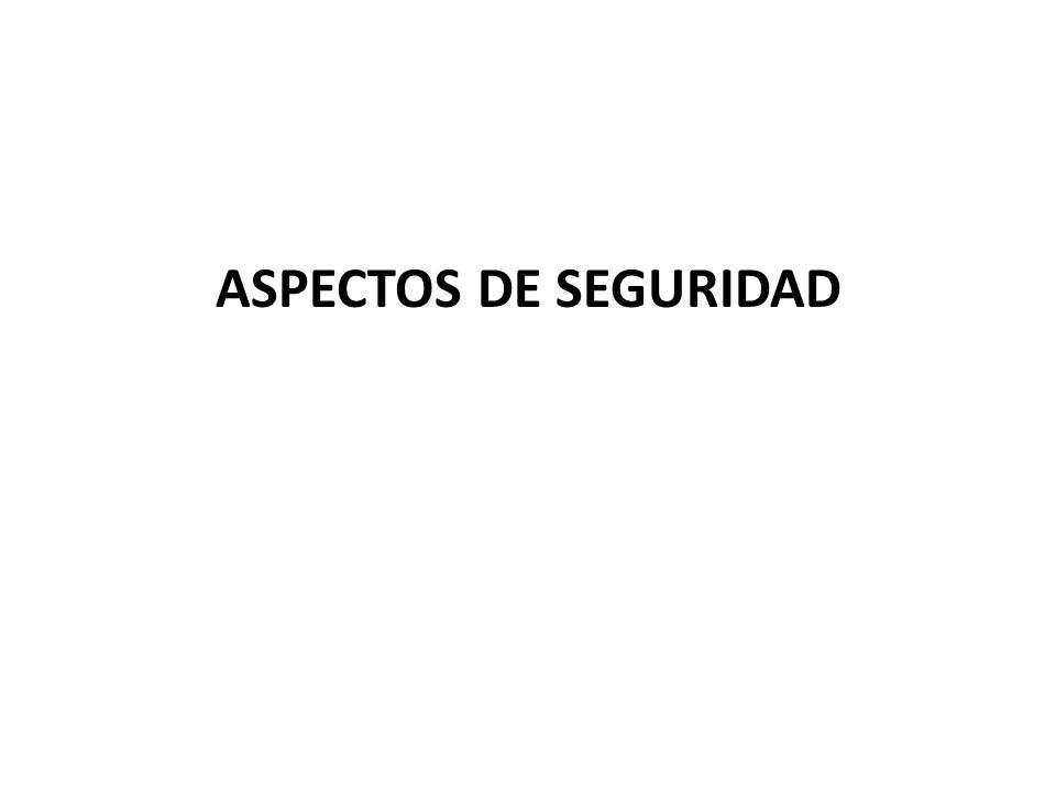 ASPECTOS DE SEGURIDAD