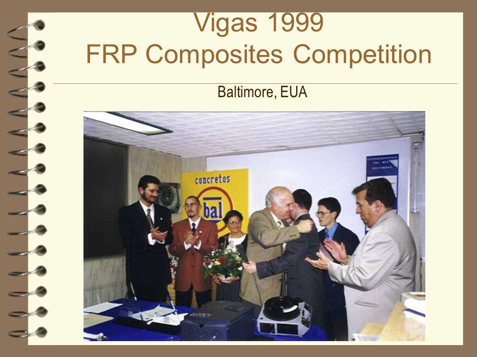 Vigas 1999 FRP Composites Competition Baltimore, EUA