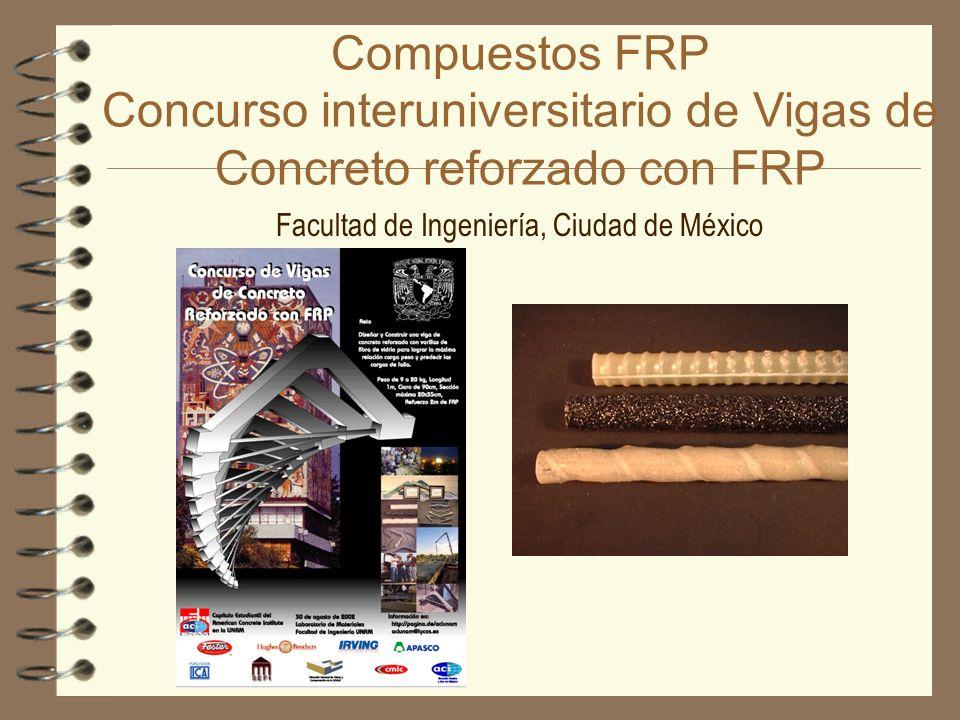Compuestos FRP Concurso interuniversitario de Vigas de Concreto reforzado con FRP Facultad de Ingeniería, Ciudad de México