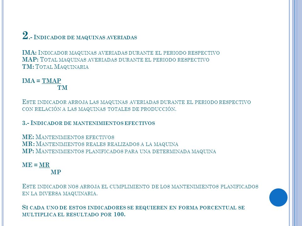 2.- I NDICADOR DE MAQUINAS AVERIADAS IMA: I NDICADOR MAQUINAS AVERIADAS DURANTE EL PERIODO RESPECTIVO MAP: T OTAL MAQUINAS AVERIADAS DURANTE EL PERIOD