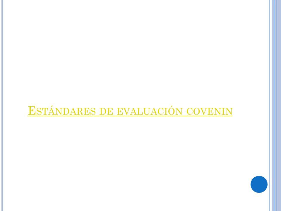 E STÁNDARES DE EVALUACIÓN COVENIN