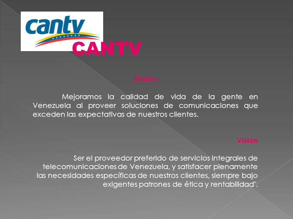 Misión Mejoramos la calidad de vida de la gente en Venezuela al proveer soluciones de comunicaciones que exceden las expectativas de nuestros clientes