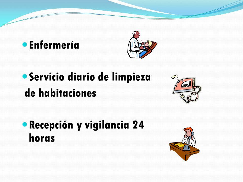 Enfermería Servicio diario de limpieza de habitaciones Recepción y vigilancia 24 horas