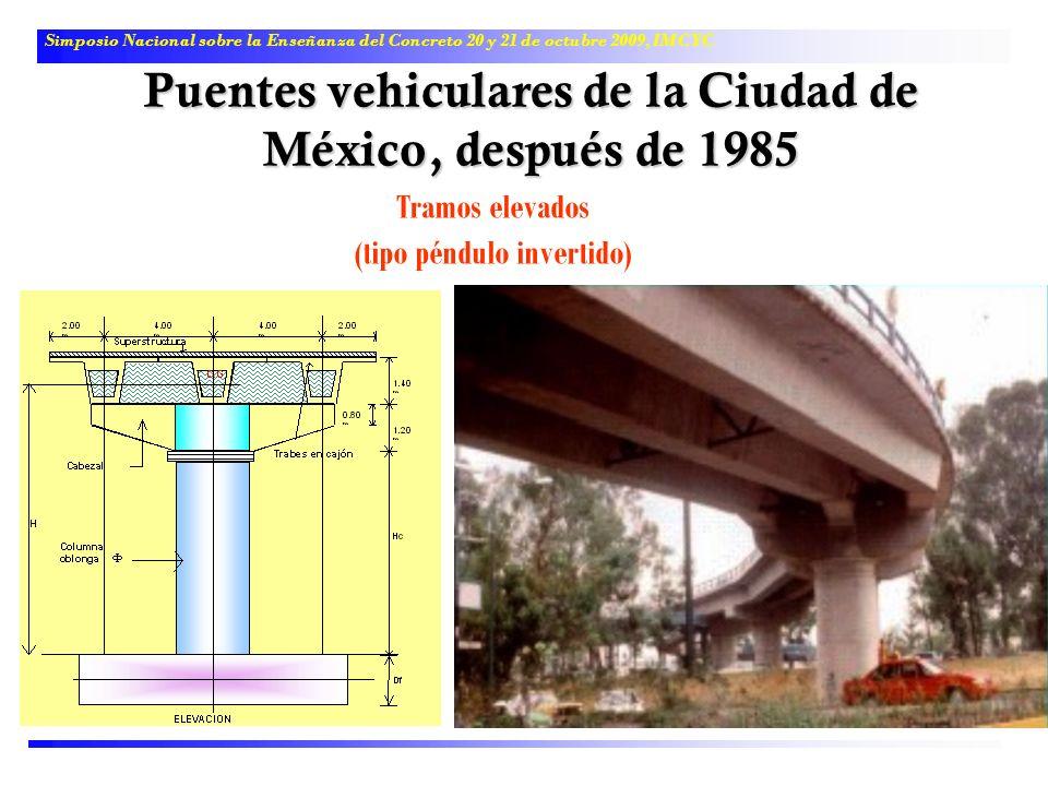 Simposio Nacional sobre la Enseñanza del Concreto 20 y 21 de octubre 2009, IMCYC Puentes vehiculares de la Ciudad de México, después de 1985 Tramos el