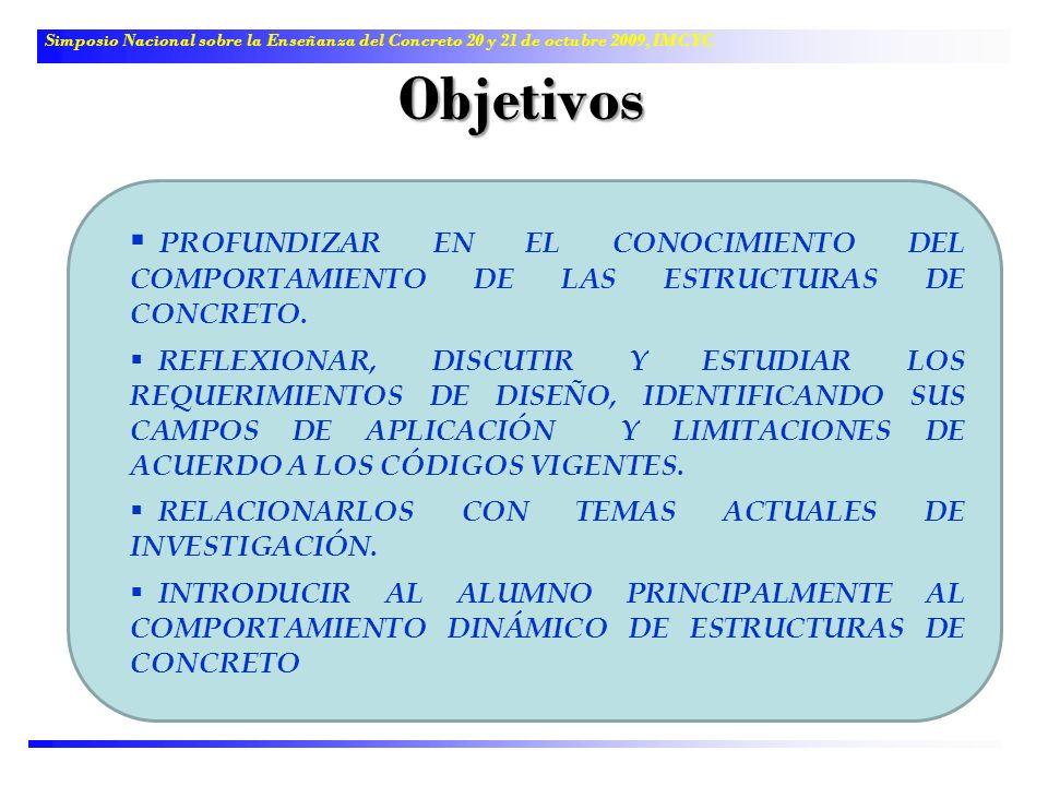 Objetivos Simposio Nacional sobre la Enseñanza del Concreto 20 y 21 de octubre 2009, IMCYC PROFUNDIZAR EN EL CONOCIMIENTO DEL COMPORTAMIENTO DE LAS ES