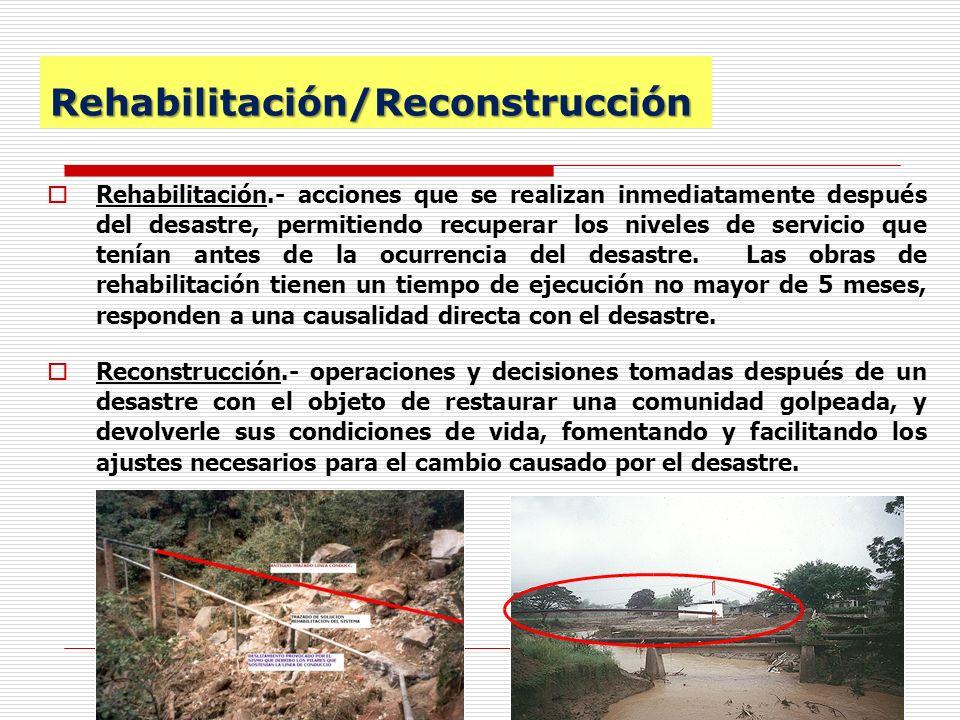 13 Rehabilitación/Reconstrucción Rehabilitación.- acciones que se realizan inmediatamente después del desastre, permitiendo recuperar los niveles de s