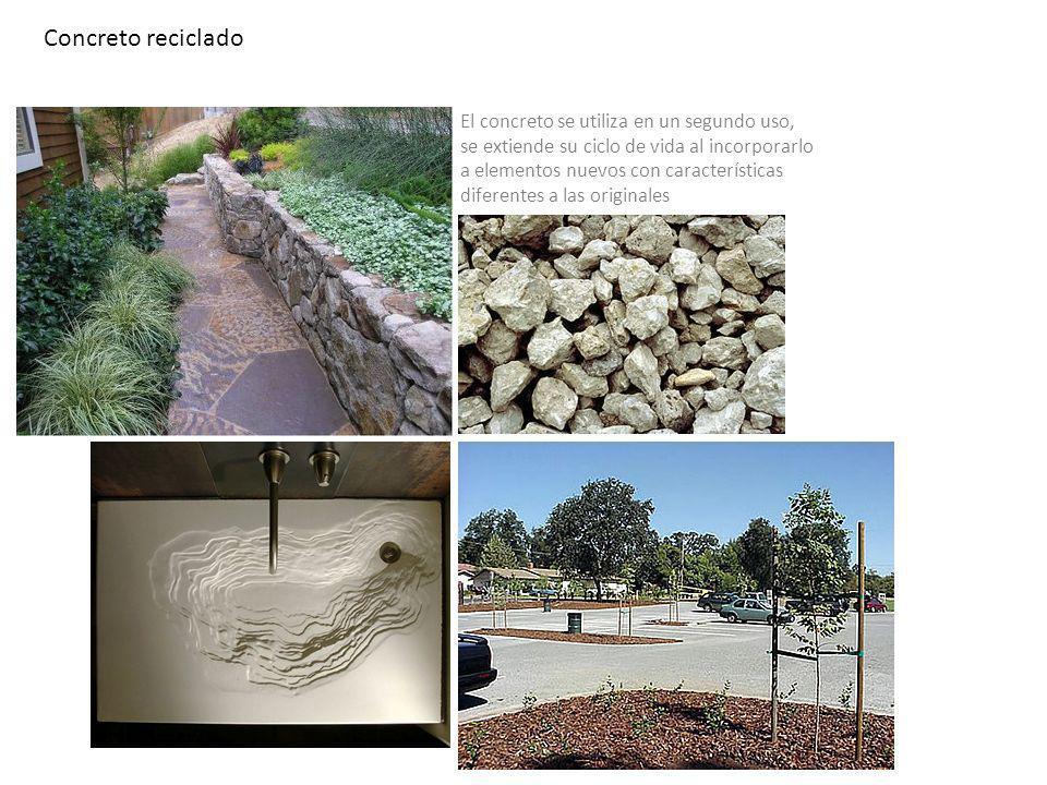 Concreto reciclado El concreto se utiliza en un segundo uso, se extiende su ciclo de vida al incorporarlo a elementos nuevos con características difer