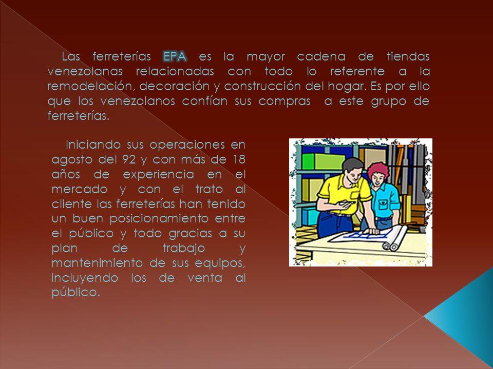 Visión : ser la red venezolana de súper ferreterías líder en satisfacción de los clientes, colaboradores, accionistas, proveedores y comunidades donde opere la empresa.