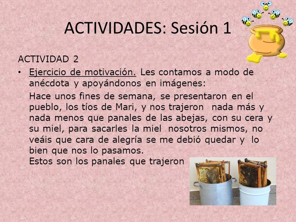 ACTIVIDADES: Sesión 1 ACTIVIDAD 2 Ejercicio de motivación. Les contamos a modo de anécdota y apoyándonos en imágenes: Hace unos fines de semana, se pr