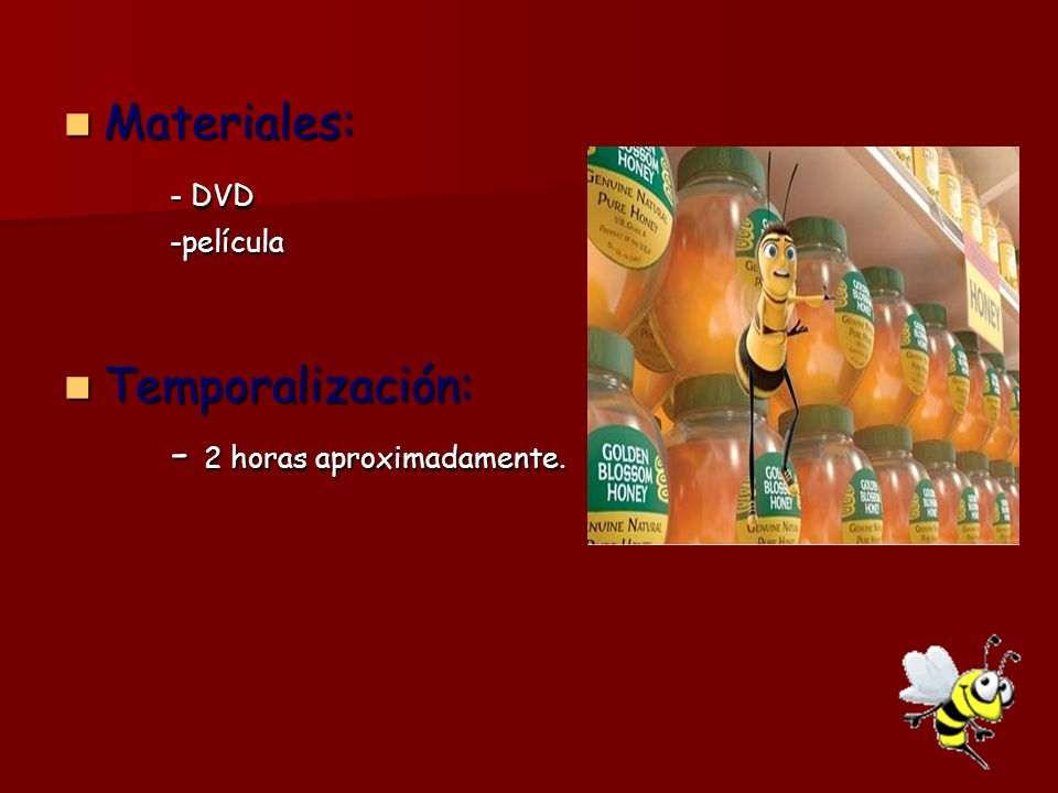 Materiales: Materiales: - DVD - DVD-película Temporalización: Temporalización: - 2 horas aproximadamente.