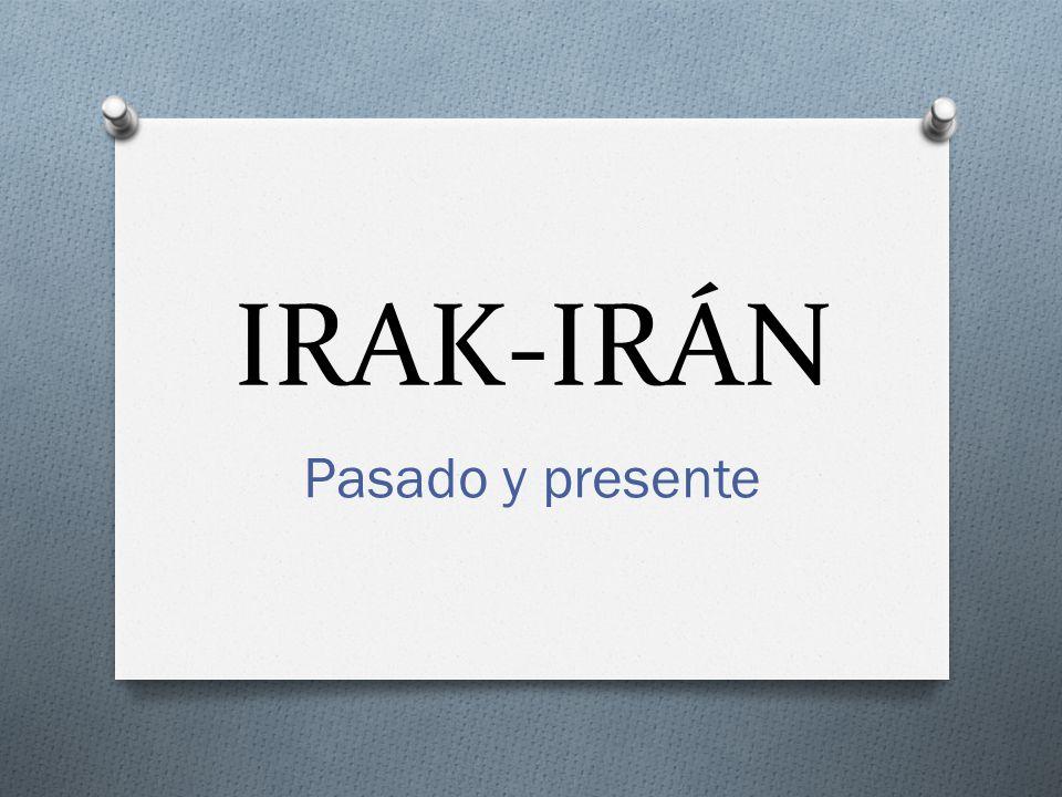 IRAK-IRÁN Pasado y presente