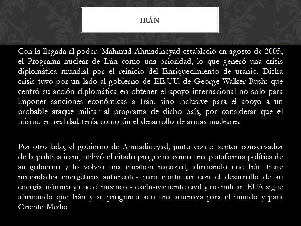 Con la llegada al poder Mahmud Ahmadineyad estableció en agosto de 2005, el Programa nuclear de Irán como una prioridad, lo que generó una crisis dipl