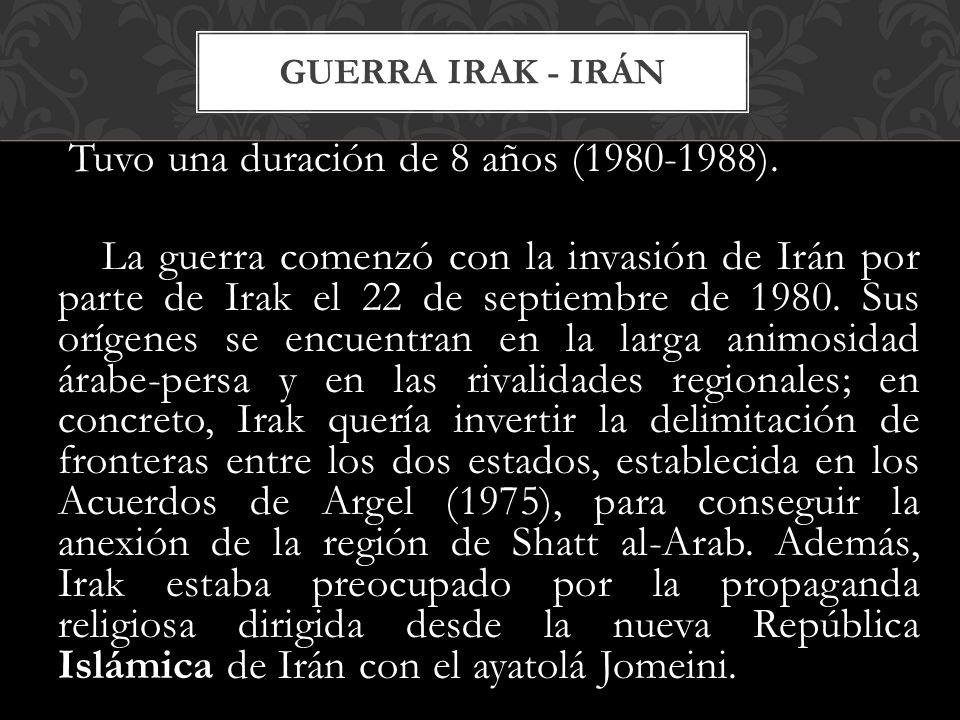 Tuvo una duración de 8 años (1980-1988). La guerra comenzó con la invasión de Irán por parte de Irak el 22 de septiembre de 1980. Sus orígenes se encu