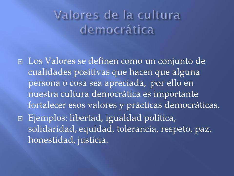 Los Valores se definen como un conjunto de cualidades positivas que hacen que alguna persona o cosa sea apreciada, por ello en nuestra cultura democrá