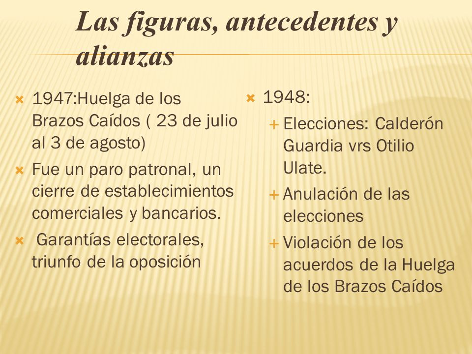 1947:Huelga de los Brazos Caídos ( 23 de julio al 3 de agosto) Fue un paro patronal, un cierre de establecimientos comerciales y bancarios. Garantías