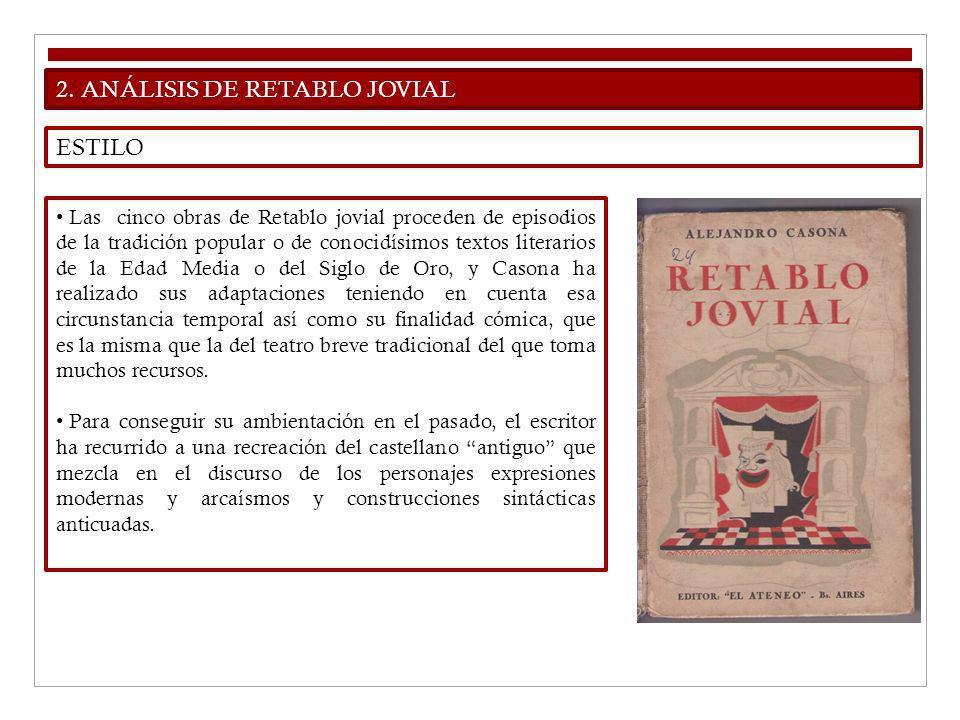 2. ANÁLISIS DE RETABLO JOVIAL ESTILO Las cinco obras de Retablo jovial proceden de episodios de la tradición popular o de conocidísimos textos literar