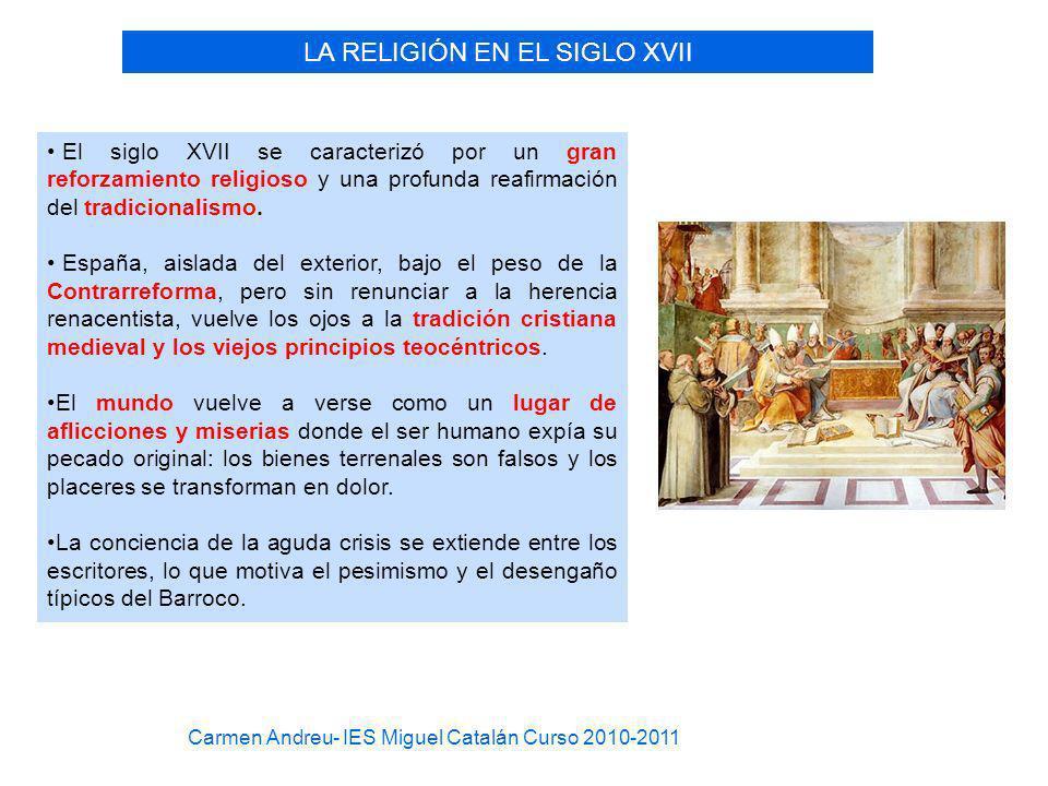 LA RELIGIÓN EN EL SIGLO XVII El siglo XVII se caracterizó por un gran reforzamiento religioso y una profunda reafirmación del tradicionalismo. España,