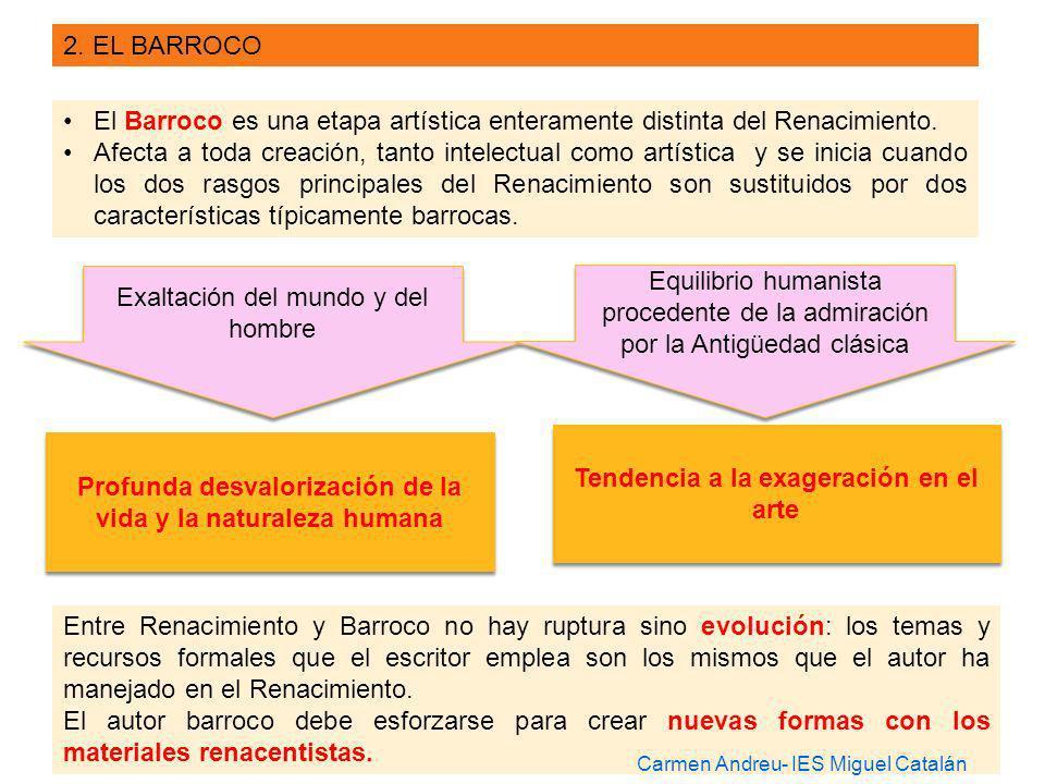 2. EL BARROCO El Barroco es una etapa artística enteramente distinta del Renacimiento. Afecta a toda creación, tanto intelectual como artística y se i