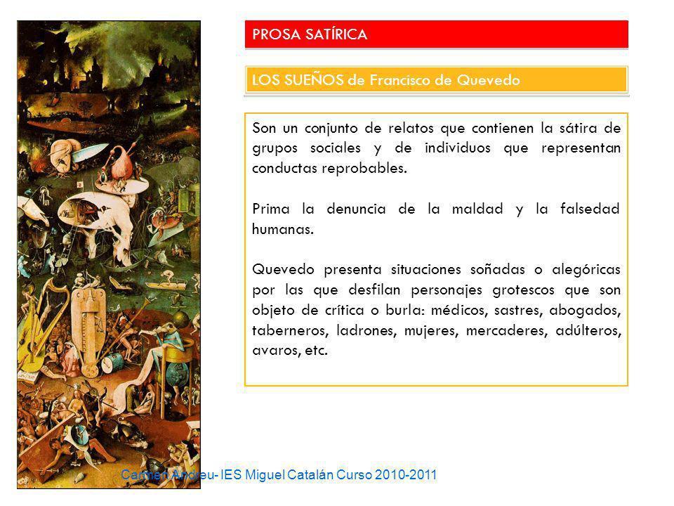 PROSA SATÍRICA LOS SUEÑOS de Francisco de Quevedo Son un conjunto de relatos que contienen la sátira de grupos sociales y de individuos que representa