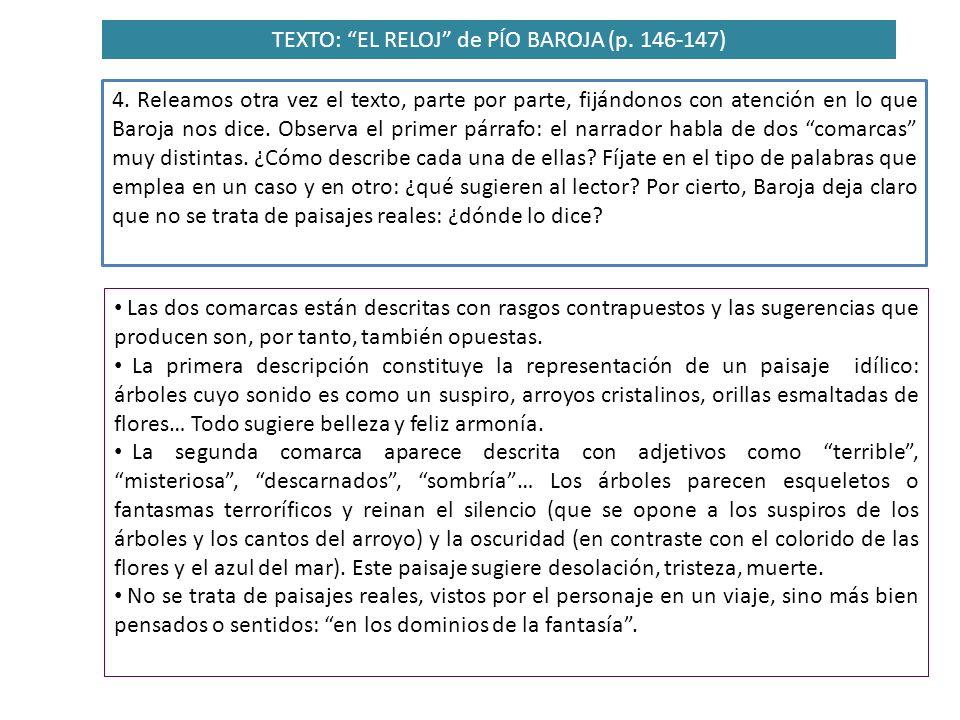 TEXTO: EL RELOJ de PÍO BAROJA (p. 146-147) 4. Releamos otra vez el texto, parte por parte, fijándonos con atención en lo que Baroja nos dice. Observa