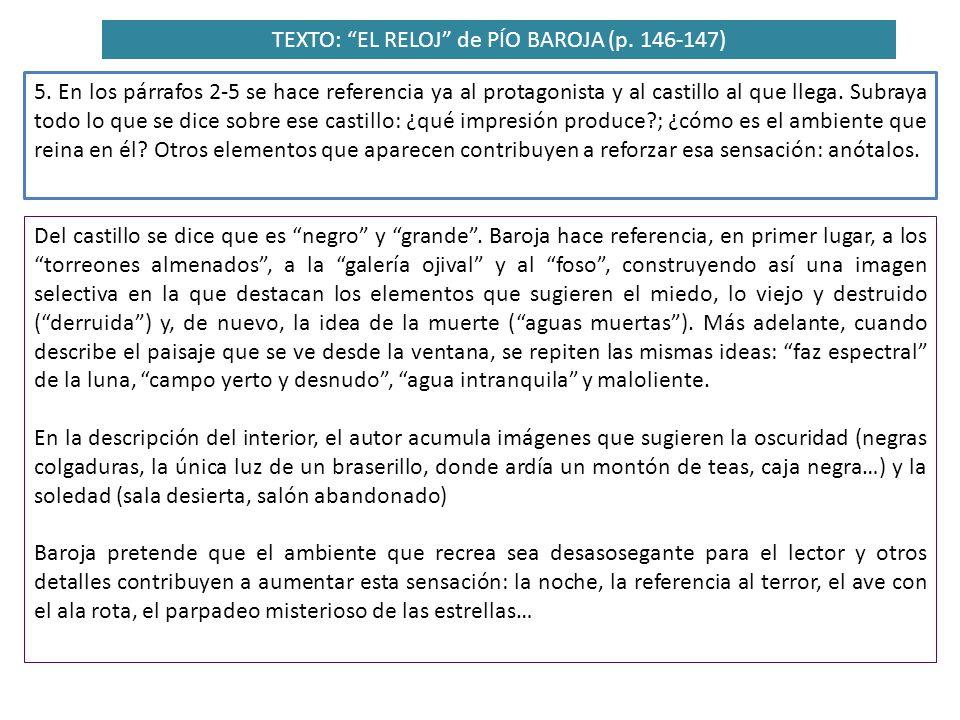 TEXTO: EL RELOJ de PÍO BAROJA (p. 146-147) 5. En los párrafos 2-5 se hace referencia ya al protagonista y al castillo al que llega. Subraya todo lo qu