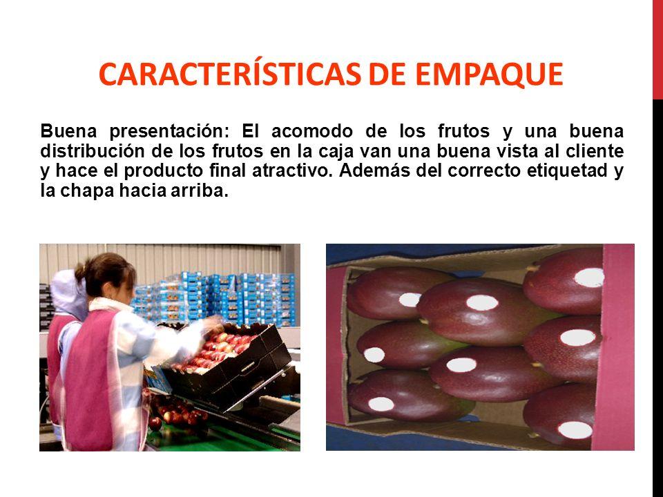 Buena presentación: El acomodo de los frutos y una buena distribución de los frutos en la caja van una buena vista al cliente y hace el producto final