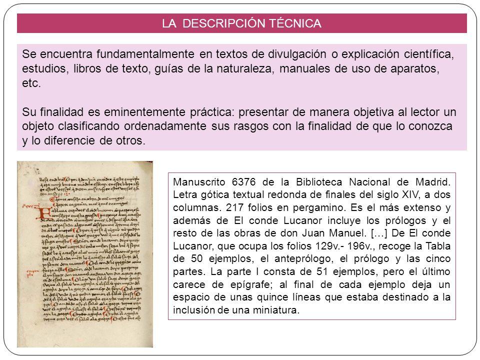 LA DESCRIPCIÓN TÉCNICA Se encuentra fundamentalmente en textos de divulgación o explicación científica, estudios, libros de texto, guías de la natural