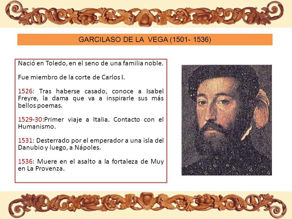 Nació en Toledo, en el seno de una familia noble. Fue miembro de la corte de Carlos I. 1526: Tras haberse casado, conoce a Isabel Freyre, la dama que
