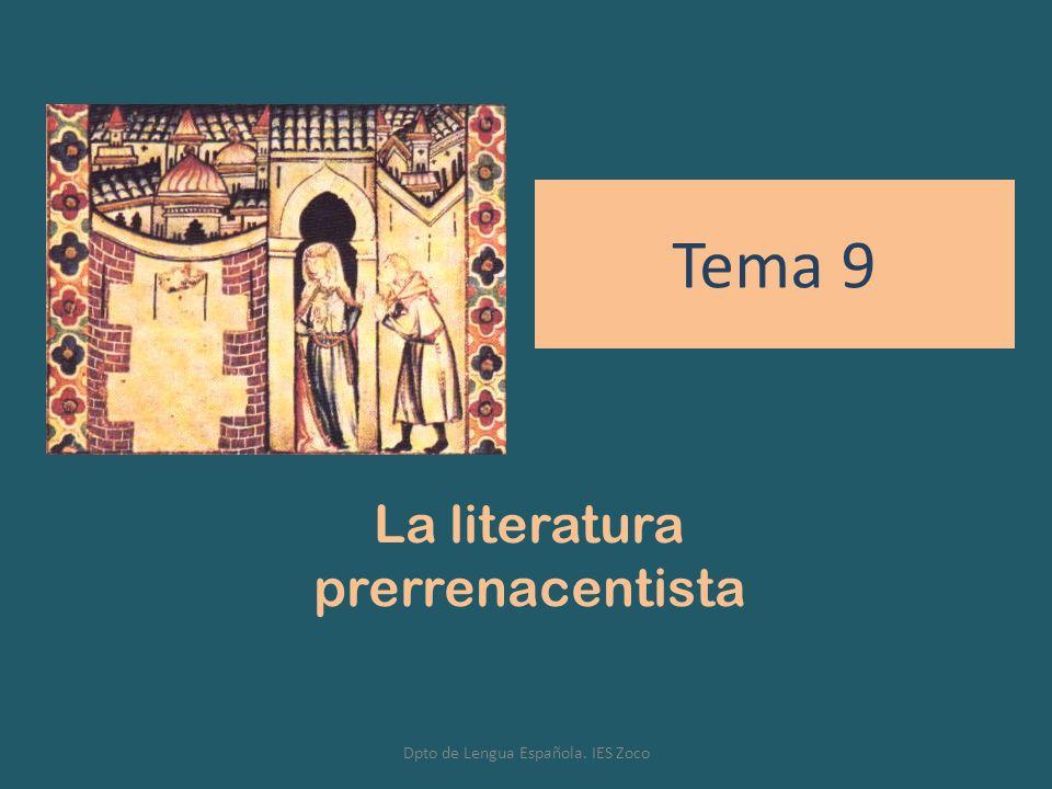 Tema 9 La literatura prerrenacentista Dpto de Lengua Española. IES Zoco