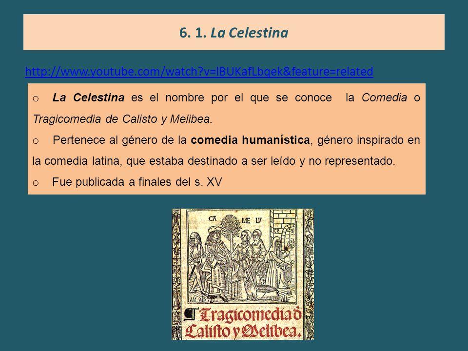 http://www.youtube.com/watch?v=lBUKafLbqek&feature=related Dpto de Lengua Española. IES Zoco 6. 1. La Celestina o La Celestina es el nombre por el que