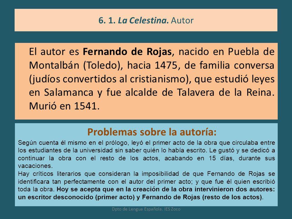 El autor es Fernando de Rojas, nacido en Puebla de Montalbán (Toledo), hacia 1475, de familia conversa (judíos convertidos al cristianismo), que estud