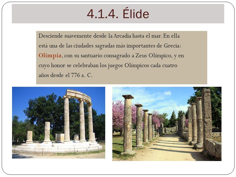 4.1.4. Élide Desciende suavemente desde la Arcadia hasta el mar. En ella está una de las ciudades sagradas más importantes de Grecia: Olimpia, con su
