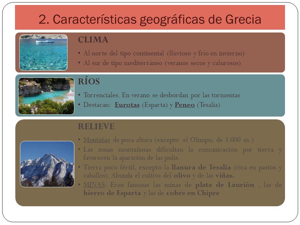 2. Características geográficas de Grecia CLIMA Al norte del tipo continental (lluvioso y frío en invierno) Al sur de tipo mediterráneo (veranos secos