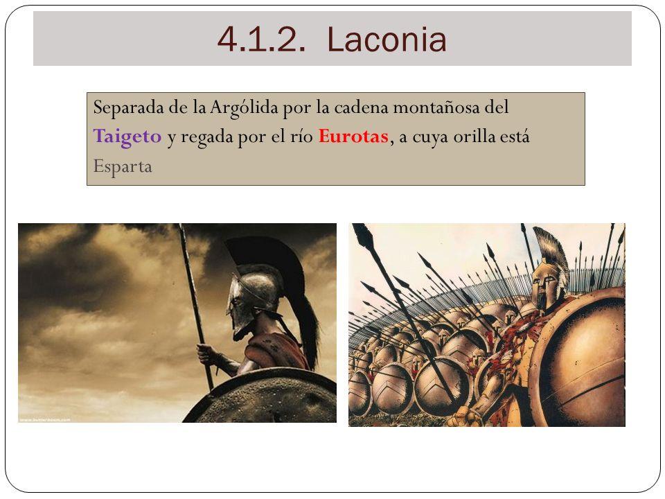 4.1.2. Laconia Separada de la Argólida por la cadena montañosa del Taigeto y regada por el río Eurotas, a cuya orilla está Esparta