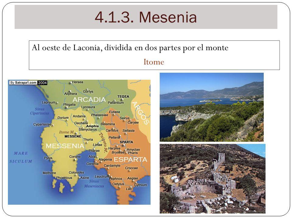4.1.3. Mesenia Al oeste de Laconia, dividida en dos partes por el monte Itome