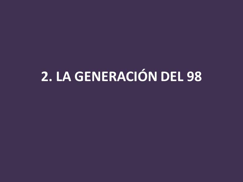 2. LA GENERACIÓN DEL 98