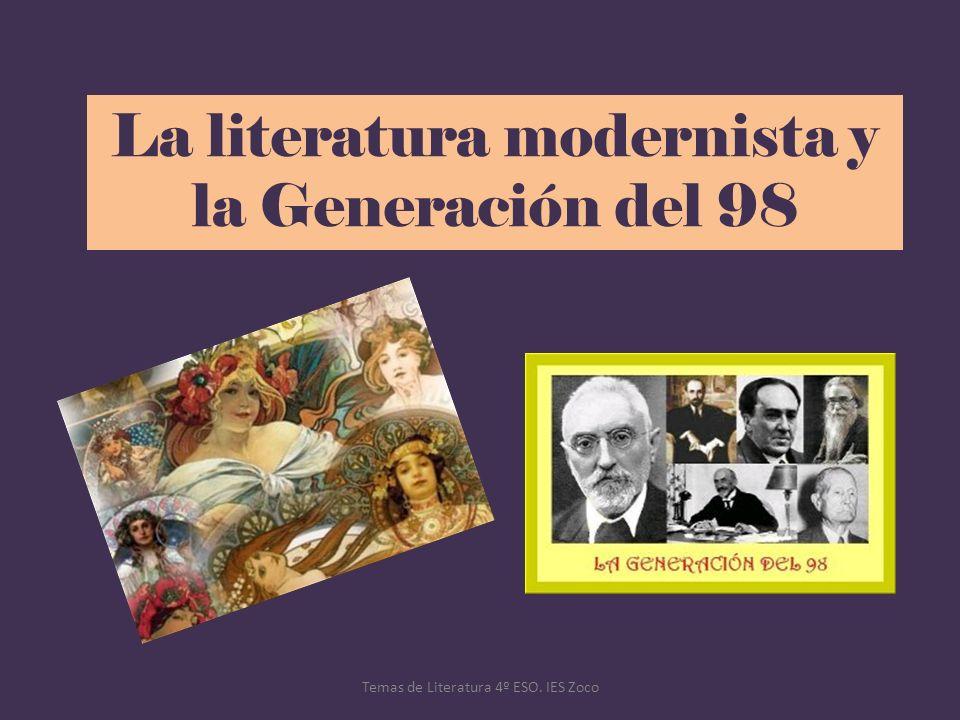 La literatura modernista y la Generación del 98 Temas de Literatura 4º ESO. IES Zoco