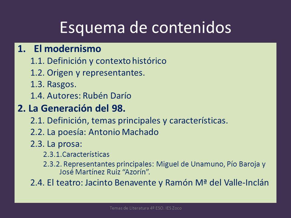 Esquema de contenidos 1.El modernismo 1.1. Definición y contexto histórico 1.2. Origen y representantes. 1.3. Rasgos. 1.4. Autores: Rubén Darío 2. La