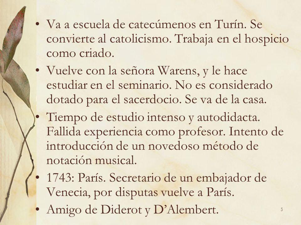 5 Va a escuela de catecúmenos en Turín. Se convierte al catolicismo. Trabaja en el hospicio como criado. Vuelve con la señora Warens, y le hace estudi