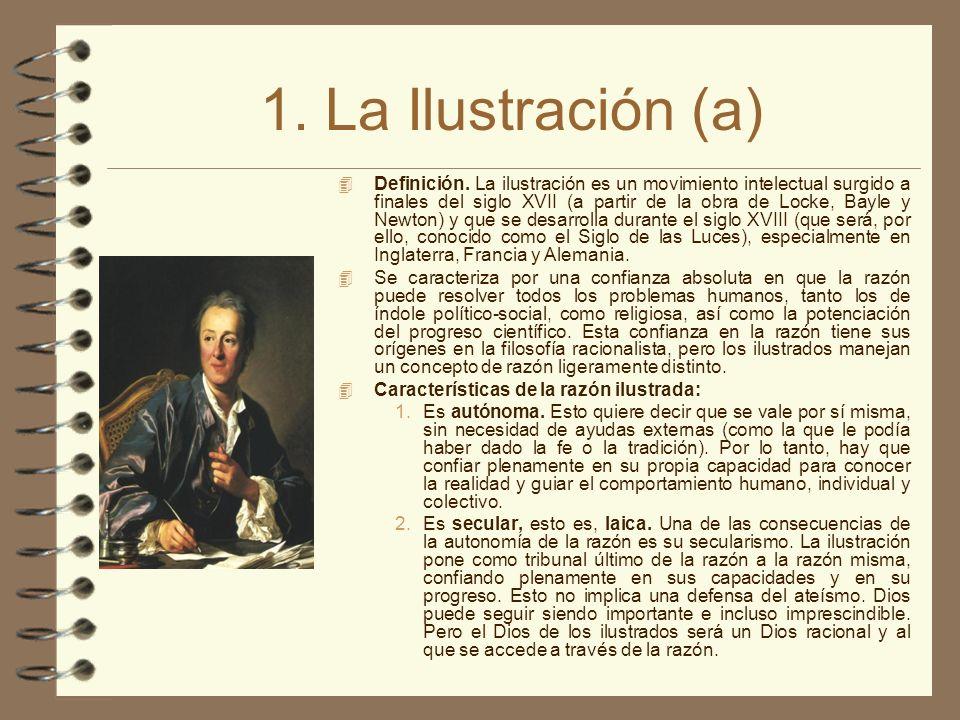 1. La Ilustración (a) 4 Definición. La ilustración es un movimiento intelectual surgido a finales del siglo XVII (a partir de la obra de Locke, Bayle