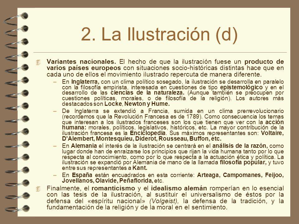 2. La Ilustración (d) 4 Variantes nacionales. El hecho de que la ilustración fuese un producto de varios países europeos con situaciones socio-históri