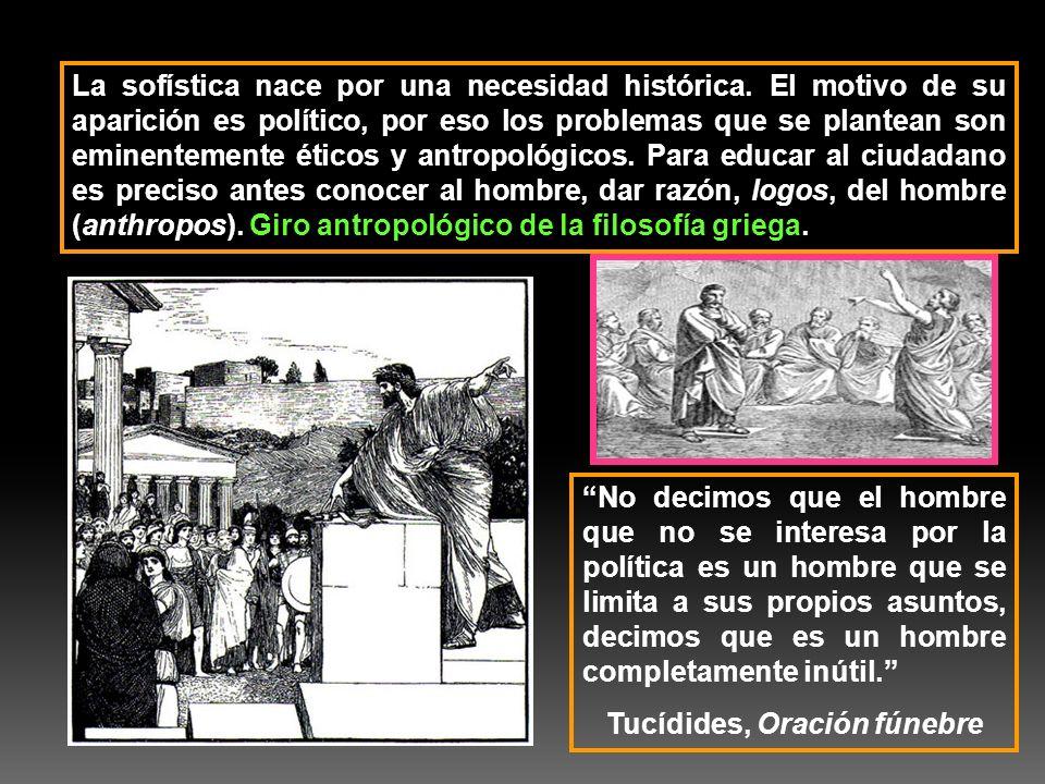 La sofística nace por una necesidad histórica. El motivo de su aparición es político, por eso los problemas que se plantean son eminentemente éticos y