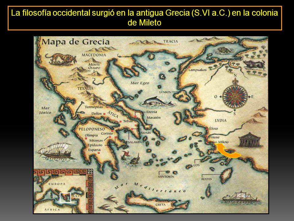 La filosofía occidental surgió en la antigua Grecia (S.VI a.C.) en la colonia de Mileto