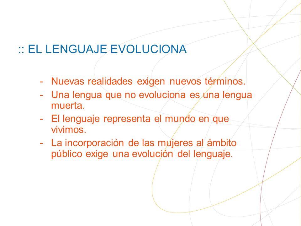 :: EL LENGUAJE EVOLUCIONA -Nuevas realidades exigen nuevos términos.