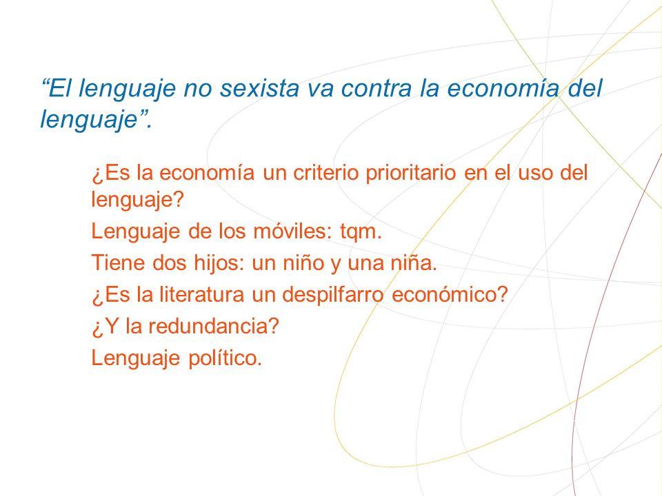El lenguaje no sexista va contra la economía del lenguaje.