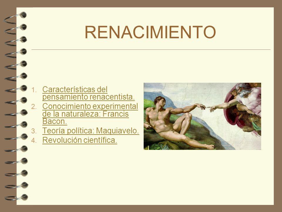 RENACIMIENTO 1. Características del pensamiento renacentista. Características del pensamiento renacentista. 2. Conocimiento experimental de la natural