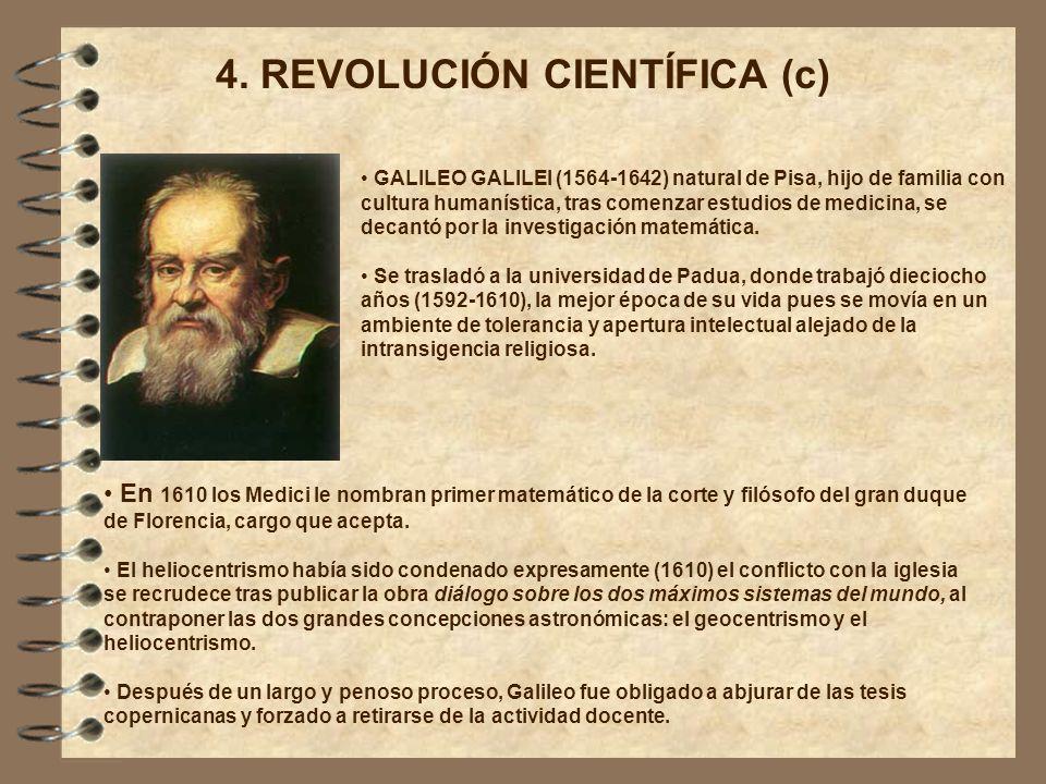 GALILEO GALILEI (1564-1642) natural de Pisa, hijo de familia con cultura humanística, tras comenzar estudios de medicina, se decantó por la investigac