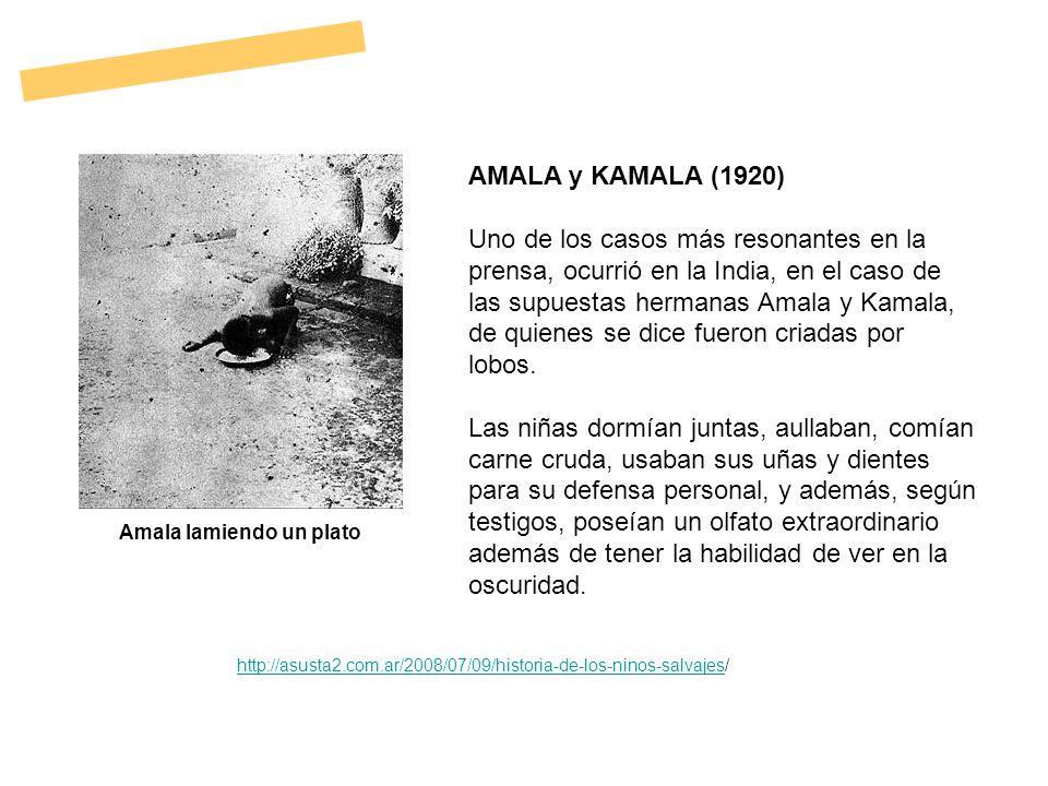AMALA y KAMALA (1920) Uno de los casos más resonantes en la prensa, ocurrió en la India, en el caso de las supuestas hermanas Amala y Kamala, de quien