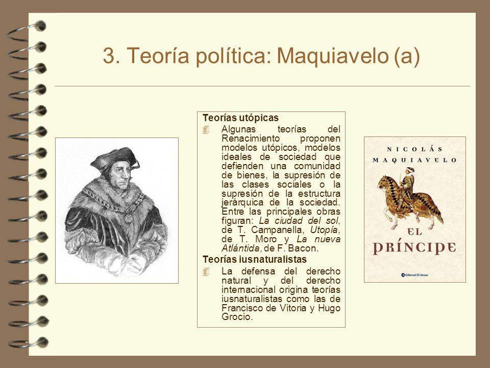 3. Teoría política: Maquiavelo (a) Teorías utópicas 4 Algunas teorías del Renacimiento proponen modelos utópicos, modelos ideales de sociedad que defi