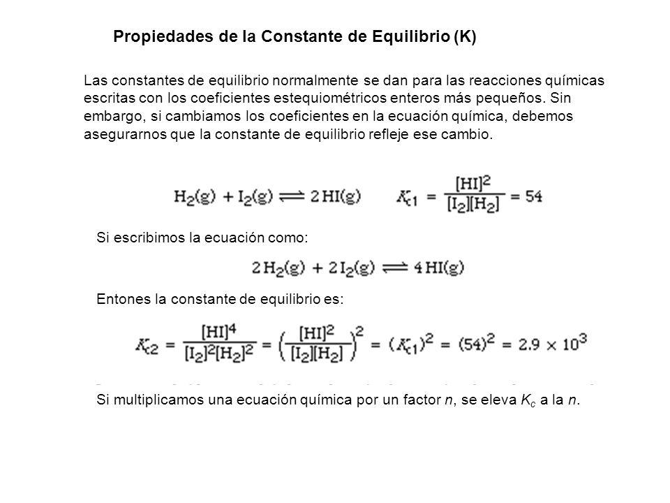 Las constantes de equilibrio normalmente se dan para las reacciones químicas escritas con los coeficientes estequiométricos enteros más pequeños. Sin